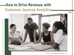 How To Drive Revenue With Customer Journey Analytics Powerpoint Presentation Slides