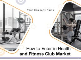 How To Enter In Health And Fitness Club Market Powerpoint Presentation Slides