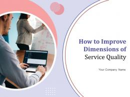 How To Improve Dimensions Of Service Quality Powerpoint Presentation Slides