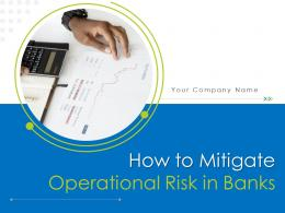 How To Mitigate Operational Risk In Banks Powerpoint Presentation Slides