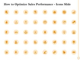 How To Optimize Sales Performance Icons Slide Ppt Powerpoint Presentation Infographic Template Ideas
