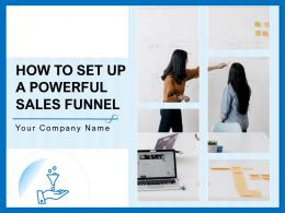 How To Set Up A Powerful Sales Funnel Powerpoint Presentation Slides