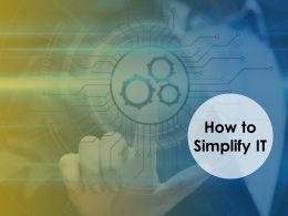 How To Simplify It Technology Opportunity Ppt Powerpoint Presentation Ideas Visual Aids