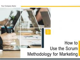 How To Use The Scrum Methodology For Marketing Powerpoint Presentation Slides