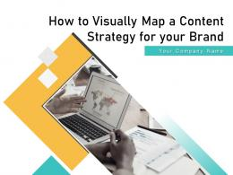 How To Visually Map A Content Strategy For Your Brand Powerpoint Presentation Slides