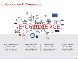 How We Do E Commerce Ppt Pictures Design Ideas