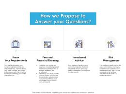 How We Propose To Answer Your Questions Business Ppt Powerpoint Presentation Inspiration Show