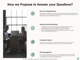How We Propose To Answer Your Questions Communication Ppt Powerpoint Presentation Show