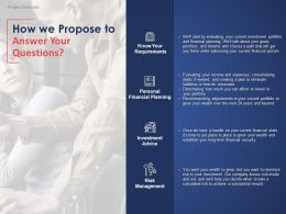 How We Propose To Answer Your Questions Management Ppt Powerpoint Presentation Infographic