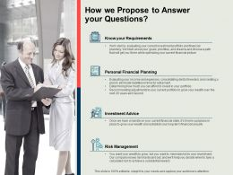 How We Propose To Answer Your Questions Planning Ppt Powerpoint Presentation Outline Example