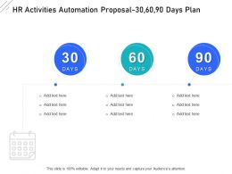 HR Activities Automation Proposal 30 60 90 Days Plan Ppt Powerpoint Presentation Show