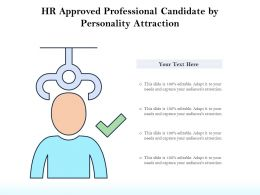 HR Approved Professional Candidate By Personality Attraction