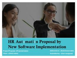 HR Automation Proposal By New Software Implementation Powerpoint Presentation Slides