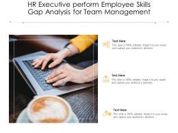 Hr Executive Perform Employee Skills Gap Analysis For Team Management