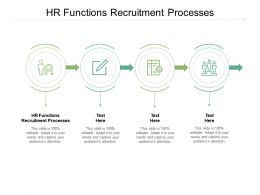 HR Functions Recruitment Processes Ppt Powerpoint Presentation Slides Samples Cpb
