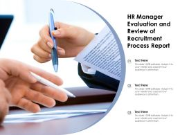 HR Manager Evaluation And Review Of Recruitment Process Report