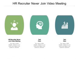 HR Recruiter Never Join Video Meeting Ppt Presentation Infographic Template Grid Cpb