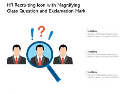 HR Recruiting Icon With Magnifying Glass Question And Exclamation Mark