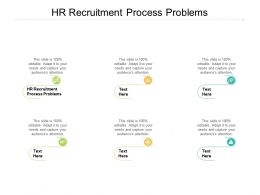 HR Recruitment Process Problems Ppt Powerpoint Presentation Layouts Clipart Cpb