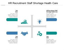 HR Recruitment Staff Shortage Health Care Ppt Powerpoint Slides Images Cpb