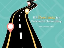 HR Roadmap For Successful Onboarding Powerpoint Presentation Slides