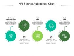 HR Source Automated Client Ppt Powerpoint Presentation Portfolio Outline Cpb