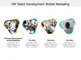 HR Talent Development Mobile Marketing Ppt Powerpoint Presentation Ideas Show Cpb