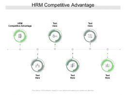 HRM Competitive Advantage Ppt Powerpoint Presentation Infographics File Formats Cpb