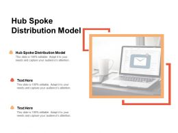 Hub Spoke Distribution Model Ppt Powerpoint Presentation Slides Professional Cpb