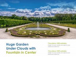 Huge Garden Under Clouds With Fountain In Center