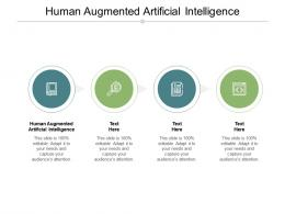 Human Augmented Artificial Intelligence Ppt Powerpoint Presentation Styles Diagrams Cpb