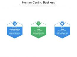 Human Centric Business Ppt Powerpoint Presentation File Designs Download Cpb