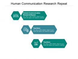 Human Communication Research Repeat Ppt Powerpoint Presentation Ideas Microsoft Cpb