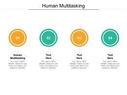 Human Multitasking Ppt Powerpoint Presentation Infographics Gallery Cpb