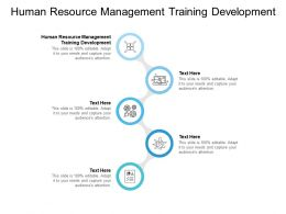 Human Resource Management Training Development Ppt Powerpoint Presentation Infographics Cpb