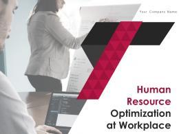 Human Resource Optimization At Workplace Powerpoint Presentation Slides