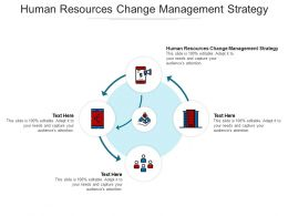 Human Resources Change Management Strategy Ppt Powerpoint Presentation Infographic Cpb
