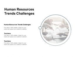 Human Resources Trends Challenges Ppt Powerpoint Presentation Gallery Sample Cpb