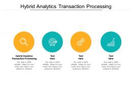 Hybrid Analytics Transaction Processing Ppt Powerpoint Presentation Styles Background Images Cpb