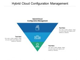 Hybrid Cloud Configuration Management Ppt Powerpoint Presentation Icon Graphics Design Cpb