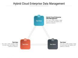 Hybrid Cloud Enterprise Data Management Ppt Powerpoint Presentation Show Example Cpb