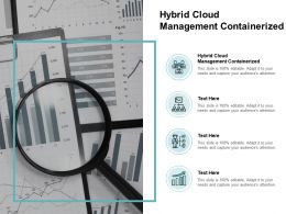 Hybrid Cloud Management Containerized Ppt Powerpoint Presentation Infographics Template Cpb
