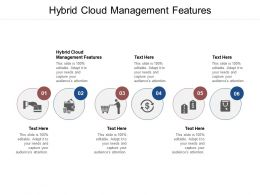 Hybrid Cloud Management Features Ppt Powerpoint Presentation Cpb