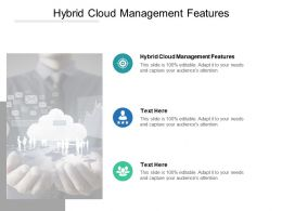 Hybrid Cloud Management Features Ppt Powerpoint Presentation Portfolio Icon Cpb