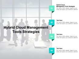 Hybrid Cloud Management Tools Strategies Ppt Powerpoint Presentation Deck Cpb