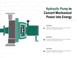 Hydraulic Pump To Convert Mechanical Power Into Energy