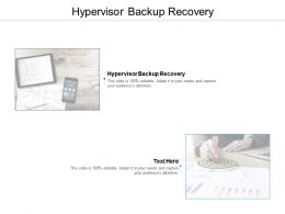 Hypervisor Backup Recovery Ppt Powerpoint Presentation Styles Graphics Template Cpb