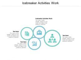 Icebreaker Activities Work Ppt Powerpoint Presentation Summary Graphics Example Cpb
