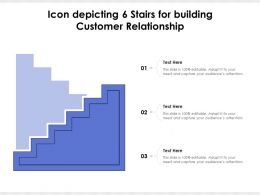 Icon Depicting 6 Stairs For Building Customer Relationship