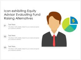 Icon Exhibiting Equity Advisor Evaluating Fund Raising Alternatives